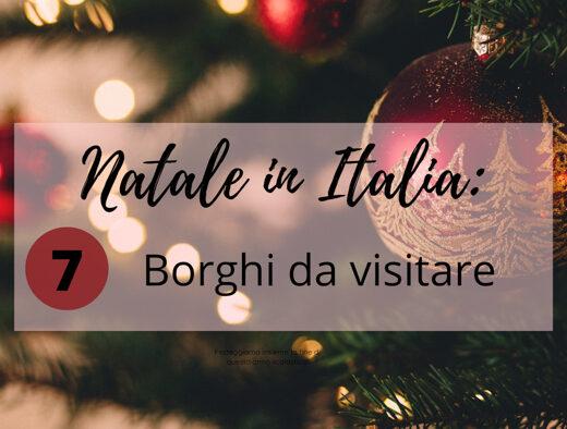 borghi italiani da visitare a Natale
